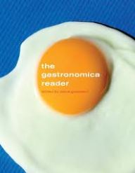 The Gastronomica Reader Univ of California Press, 2010.